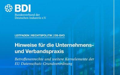 BDI Leitfaden zum Datenschutzrecht – Hinweise für die Unternehmens- und Verbandspraxis