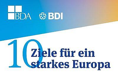 BDI: 10 Ziele für ein starkes Europa